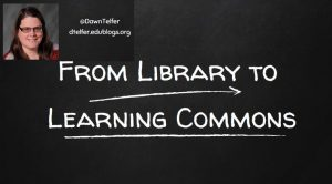 From Library to Learning Commons - Telfer